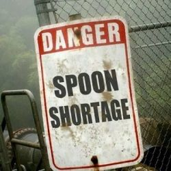 Danger: Spoon Shortage